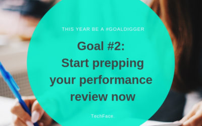 Goal #2: Start prepping your performance review now